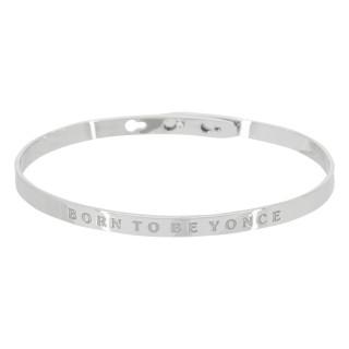 BORN TO BE YONCE bracelet jonc argenté à message